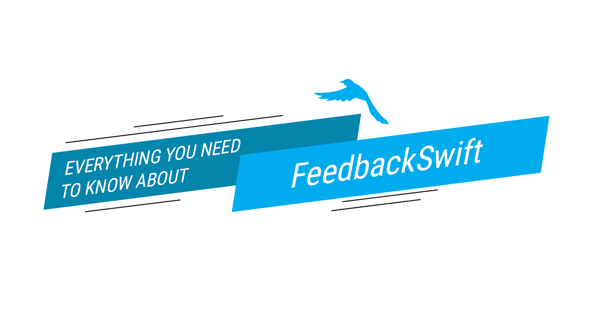 Everything You Need to Know About FeedbackSwift